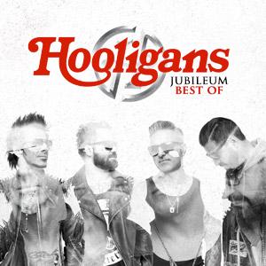 HOOLIGANS - Jubileum Best Of