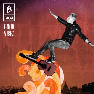 BIGA - Good Vibez