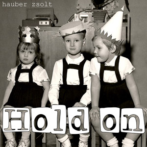 HAUBER ZSOLT - Hold On