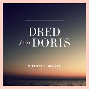 DRED feat. DORIS - Mielőtt elmegyek