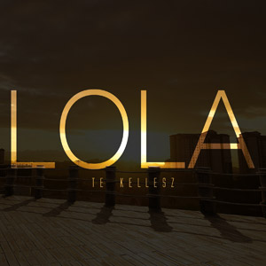 LOLA - Te kellesz