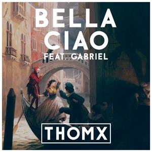 THOMX feat. GABRIEL - Bella Ciao