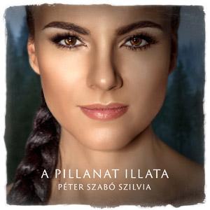PÉTER SZABÓ SZILVIA - A pillanat illata