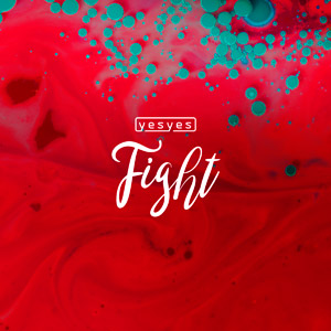 YESYES - Fight