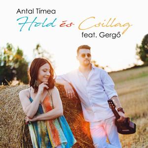 ANTAL TÍMEA feat. GERGŐ - Hold és Csillag